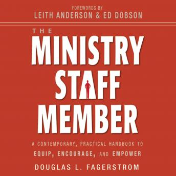 Ministry Staff Member: A Contemporary, Practical Handbook to Equip, Encourage, and Empower, Douglas L. Fagerstrom, Raymond Scully