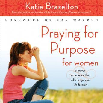 Praying for Purpose for Women, Katherine Brazelton