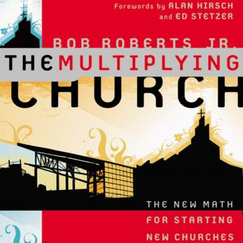 Multiplying Church: The New Math for Starting New Churches, Bob Roberts  Jr., Don Reed