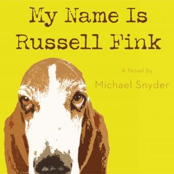 My Name Is Russell Fink, Adam Black, Michael Snyder