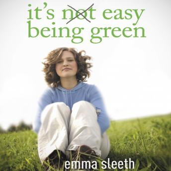 It's Easy Being Green: One Student's Guide to Serving God and Saving the Planet, Emma Sleeth, Emily Durante