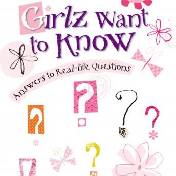 Girlz Want to Know: Answers to Real-Life Questions, Susie Shellenberger