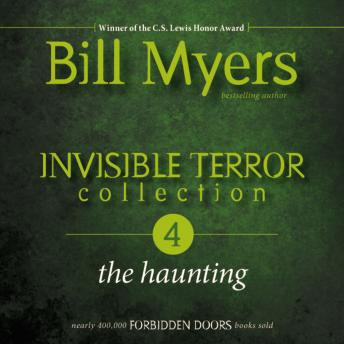 Invisible Terror Collection: The Haunting, Audio book by Bill Myers