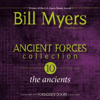 Ancient Forces Collection: The Ancients, Bill Myers