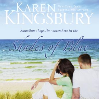 Shades of Blue, Karen Kingsbury