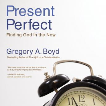 Present Perfect, Gregory A. Boyd