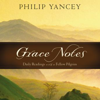 Grace Notes: Daily Readings with Philip Yancey, Maurice England, Philip Yancey