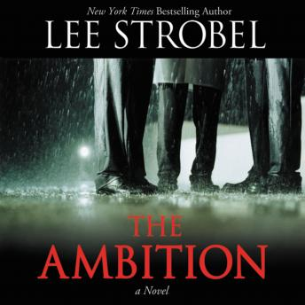Ambition: A Novel, Lee Strobel, Scott Brick