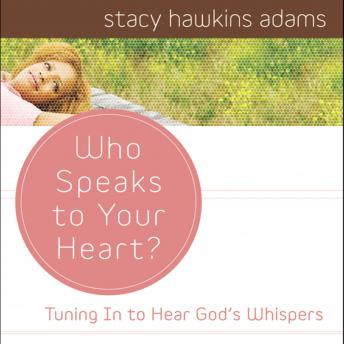 Who Speaks to Your Heart?, Stacy Hawkins Adams