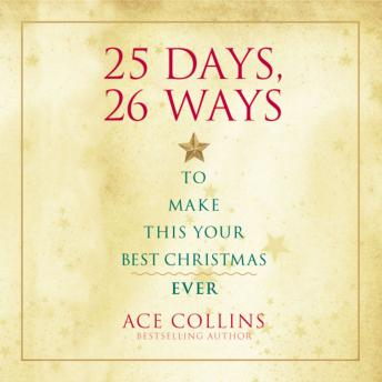 25 Days, 26 Ways to Make This Your Best Christmas Ever, Ace Collins