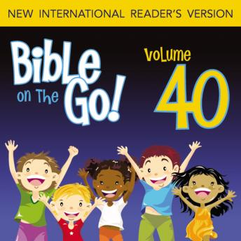 Bible on the Go Audio Bible - New International Reader's Version, NIrV: Vol. 40 The Rich Man; Zacchaeus; Mary's Perfume; Jesus Enters Jerusalem (Mark 10-12; Luke 18-19; John 12; Matthew 21, 24-25), Zondervan