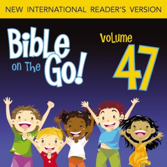 Bible on the Go Audio Bible - New International Reader's Version, NIrV: Vol. 47 More of Paul's Letters (Ephesians 1-2, 6; Philippians 2-3; Colossians 3; 2 Thessalonians 1), Zondervan