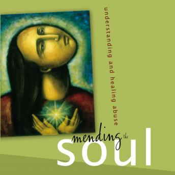 Mending the Soul: Understanding and Healing Abuse, Eric Turner, Steven R. Tracy