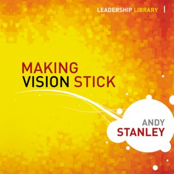 Making Vision Stick, Bill Dewees, Andy Stanley