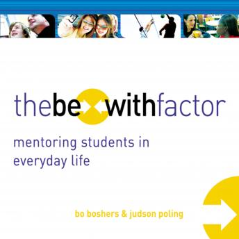 Be-With Factor: Mentoring Students in Everyday Life, Judson Poling, Bo Boshers