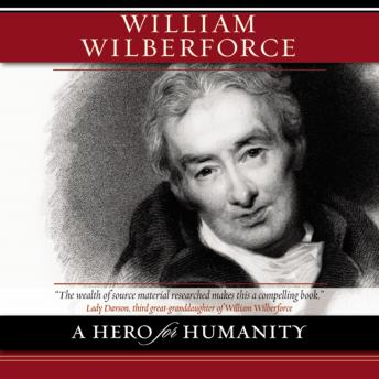 William Wilberforce: A Hero for Humanity, Kevin Belmonte, Simon Vance