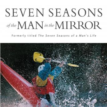 Seven Seasons of the Man in the Mirror: Guidance for Each Major Phase of Your Life, Maurice England, Patrick Morley