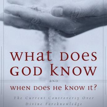 What Does God Know and When Does He Know It?, Millard J. Erickson