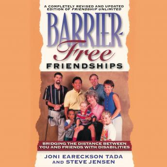 Barrier-Free Friendships: Bridging the Distance Between You and Friends with Disabilities, Steve Jensen, Joni Eareckson Tada