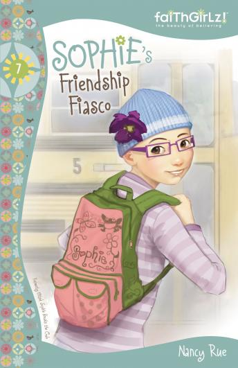 Sophie's Friendship Fiasco, Nancy N. Rue, Judy Young