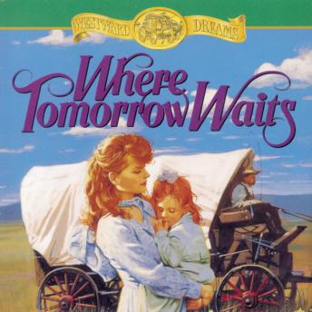 Where Tomorrow Waits, Jane Peart, Christine Williams