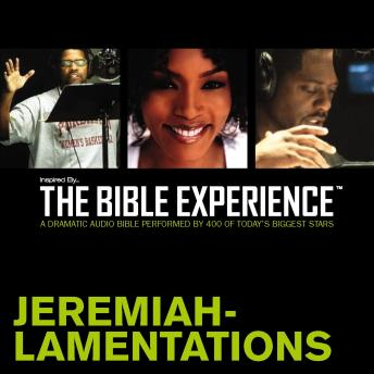 Inspired By ... The Bible Experience Audio Bible - Today's New International Version, TNIV: (22) Jeremiah and Lamentations