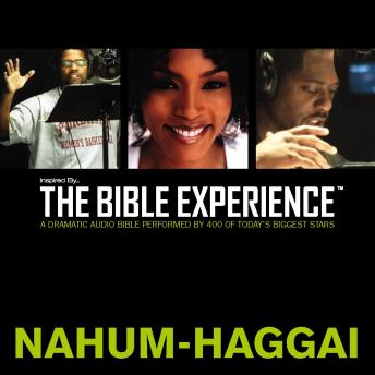 Inspired By ... The Bible Experience Audio Bible - Today's New International Version, TNIV: (27) Nahum, Habakkuk, Zephaniah, and Haggai
