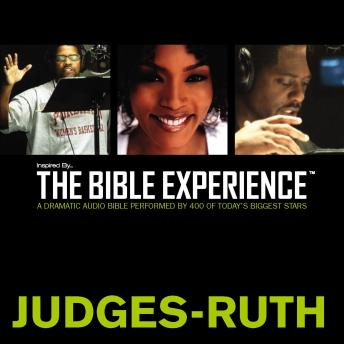 Inspired By ... The Bible Experience Audio Bible - Today's New International Version, TNIV: (07) Judges and Ruth