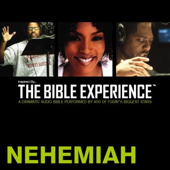 Inspired By ... The Bible Experience Audio Bible - Today's New International Version, TNIV: (15) Nehemiah