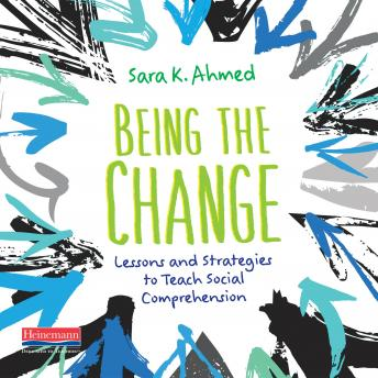 Being the Change: Lessons and Strategies to Teach Social Comprehension