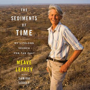 Download Sediments of Time: My Lifelong Search for the Past by Meave Leakey, Samira Leakey