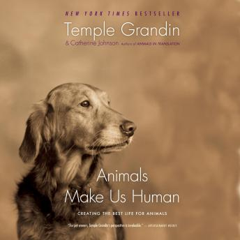 Download Animals Make Us Human: Creating the Best Life for Animals by Temple  Speaker Grandin, Catherine Johnson