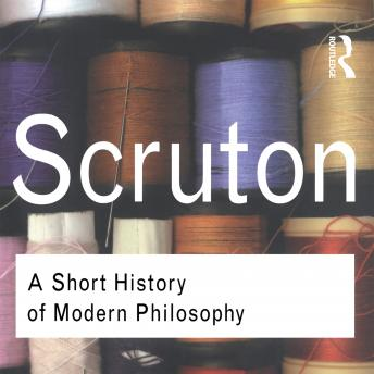 A Short History of Modern Philosophy: From Descartes to Wittgenstein
