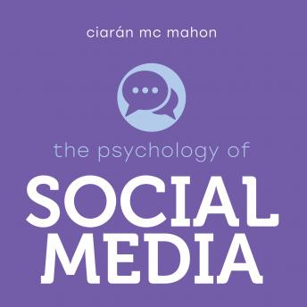 Download Psychology of Social Media by Ciaran Mcmahon