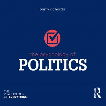 The Psychology of Politics: The Psychology of Everything