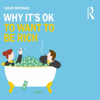 Why It's OK to Want to Be Rich