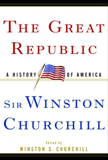 Great Republic: A History of America, Winston S. Churchill