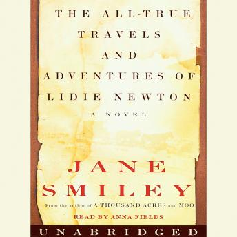 All-True Travels and Adventures of Lidie Newton, Jane Smiley