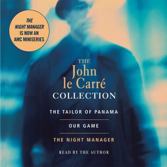John Le Carre Value Collection: Tailor of Panama, Our Game, and Night Manager, John Le Carré