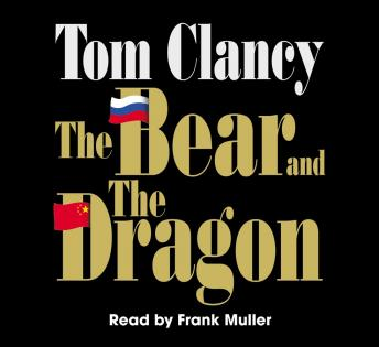 Bear and the Dragon, Tom Clancy