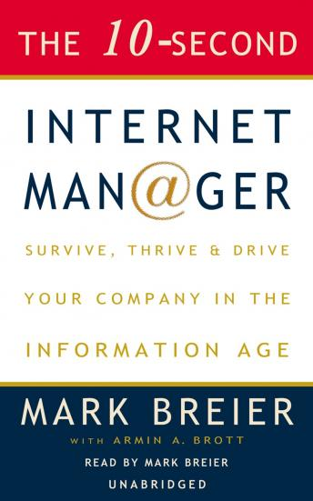 10-Second Internet Manager: Survive, Thrive, and Drive Your Company in the Information Age, Mark Breier