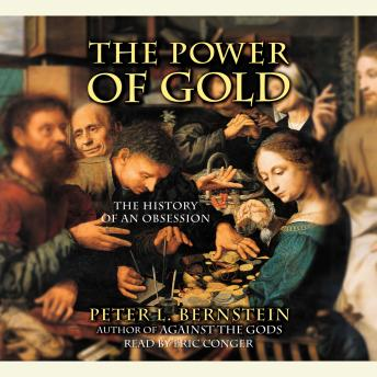 Power of Gold: The History of an Obsession, Peter L. Bernstein