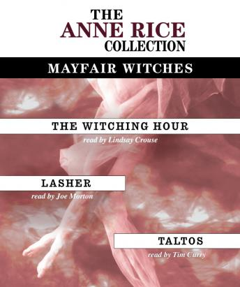 Anne Rice Value Collection: The Witching Hour, Lasher, Taltos