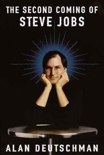 Second Coming of Steve Jobs, Alan Deutschman