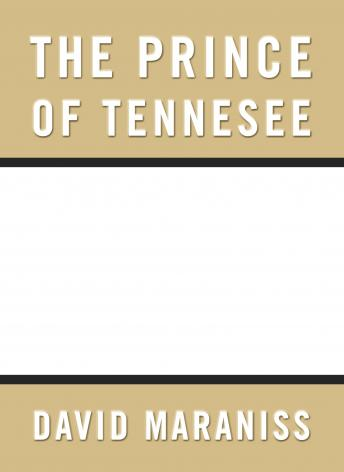 Prince of Tennesee: Rise of Al Gore, David Maraniss