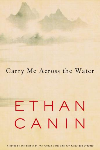 Carry Me Across the Water, Ethan Canin