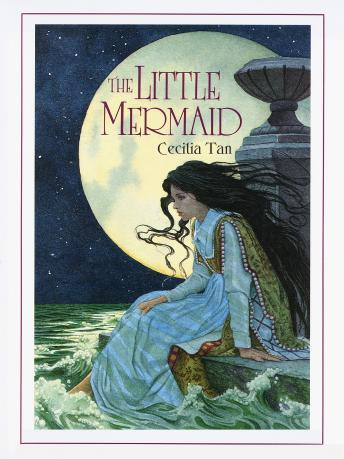 Little Mermaid: A Romantic Retelling of the Classic Fairy Tale, Cecilia Tan