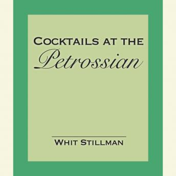 Cocktails at the Petrossian: An Excerpt from the novel 'The Last Days of Disco, With Cocktails at Petrossian Afterwards', Whit Stillman