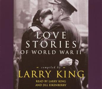 Love Stories: Love Stories of World War II, Larry King