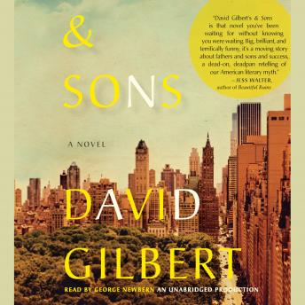 And Sons: A Novel, David Gilbert